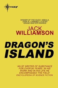 Jack Williamson - Dragon's Island.