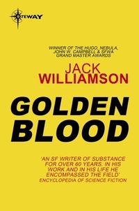 Jack Williamson - Golden Blood.