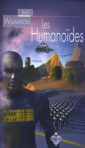 Jack Williamson - Les humanoïdes.