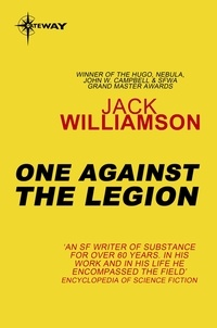 Jack Williamson - One Against the Legion.