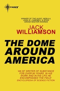 Jack Williamson - The Dome Around America.