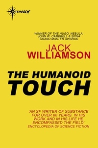 Jack Williamson - The Humanoid Touch.