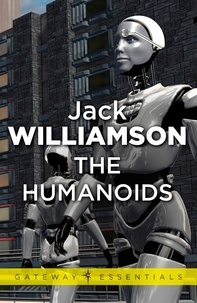 Jack Williamson - The Humanoids.