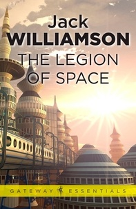 Jack Williamson - The Legion of Space.