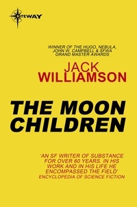 Jack Williamson - The Moon Children.