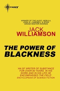 Jack Williamson - The Power of Blackness.