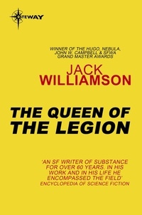 Jack Williamson - The Queen of the Legion.