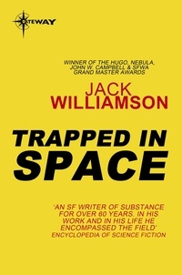 Jack Williamson - Trapped in Space.