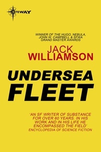 Jack Williamson et Frederik Pohl - Undersea Fleet.