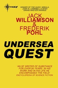 Jack Williamson et Frederik Pohl - Undersea Quest.
