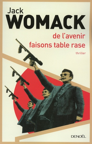 Jack Womack - De l'avenir faisons table rase.