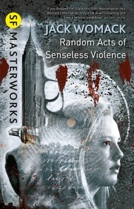 Jack Womack - Random Acts of Senseless Violence.