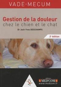 Jack-Yves Deschamps - Vade-mecum de la douleur chez le chien et le chat.