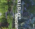 Jackie Bennett - Jardins d'artistes - Sources d'inspiration & lieux de vie des plus grands peintres.