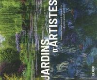 Jardins d'artistes- Sources d'inspiration & lieux de vie des plus grands peintres - Jackie Bennett |