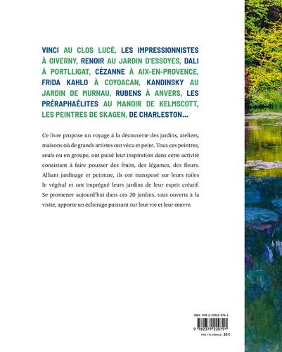 Jardins d'artistes. Sources d'inspiration & lieux de vie des plus grands peintres