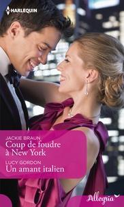 Jackie Braun et Lucy Gordon - Coup de foudre à New York - Un amant italien.