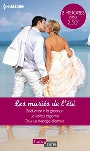 Jackie Braun et Margaret Way - Les mariés de l'été - Séduction à la grecque - Le visiteur argentin - Pour un mariage d'amour.