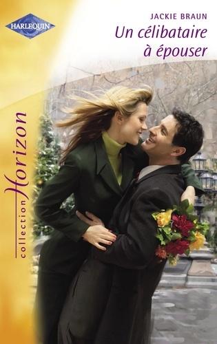 Un célibataire à épouser (Harlequin Horizon)