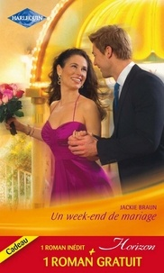 Jackie Braun et Colleen Faulkner - Un week-end de mariage - Le bonheur d'une famille.