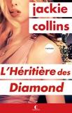 Jackie Collins - L'héritière des Diamond.