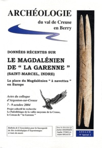 """Jackie Despriée et Sophie Tymula - Données récentes sur le Magdalénien de """"la Garenne"""" (Saint-Marcel, Indre) et la place du Magdalénien """"à navettes"""" en Europe - Actes du colloque d'Argenton-sur-Creuse, 7-9 octobre 2004."""
