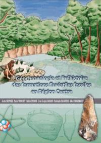Jackie Despriée - Géochronologie et Préhistoire des formations fluviales fossiles en Région Centre.
