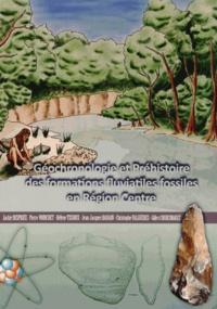 Jackie Despriée - Géochronologie et Préhistoire des formations fluviatiles fossiles en Région Centre.