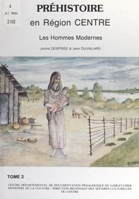 Jackie Despriée et Jean Duvialard - Préhistoire en région centre (2). Les hommes modernes.