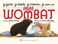 Je joue, je saute, je creuse, je suis un bébé Wombat.pdf