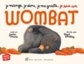 Jackie French et Bruce Whatley - Je mange, je dors, je me gratte, je suis un wombat.