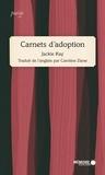 Jackie Kay et Caroline Ziane - Carnets d'adoption.