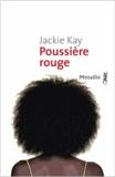 Jackie Kay - Poussière rouge.
