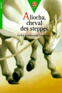 Jackie Landreaux-Valabrègue - Aliocha, cheval des steppes.