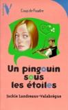 Jackie Landreaux-Valabrègue - Un pingouin sous les étoiles.