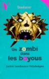 Jackie Landreaux-Valabrègue - Un zombi dans les bayous.