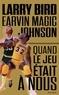 Jackie MacMullan - Larry Bird - Magic Johnson - Quand le jeu était à nous.