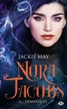 Jackie May - Nora Jacobs Tome 1 : Démasquée.