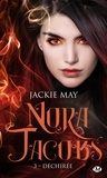 Jackie May - Nora Jacobs Tome 3 : Déchirée.