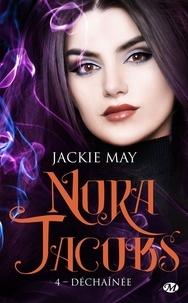 Jackie May - Nora Jacobs Tome 4 : Déchaînée.