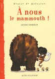 Jackie Niebisch - A nous le mamouth !.