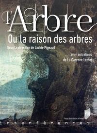 Jackie Pigeaud - L'arbre ou la raison des arbres - XVIIe entretiens de La Garenne Lemot.