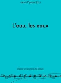 Jackie Pigeaud et Alain Michel - L'eau, les eaux - 10es entretiens de La Garenne Lemot.