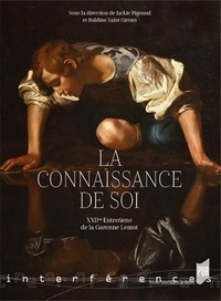 Jackie Pigeaud et Baldine Saint Girons - La connaissance de soi - XXIIes entretiens de la Garenne Lemot.