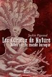 Jackie Pigeaud - Les curieux de nature - Notes sur le monde baroque.