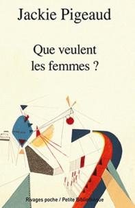 Jackie Pigeaud - Que veulent les femmes ?.