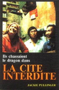 Jackie Pullinger et Andrew Quicke - Ils chassaient le dragon dans la Cité interdite.