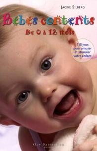 Jackie Silberg - Bébés contents de 0 à 12 mois - 115 Jeux pour amuser et stimuler votre bébé.