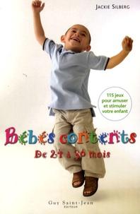Jackie Silberg - Bébés contents de 24 à 36 mois - 115 Jeux pour amuser et stimuler votre bambin.