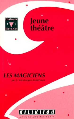 Jackie Valabregue-Landreaux - JEUNE THEATRE DE JACKIE. - Les magiciens.